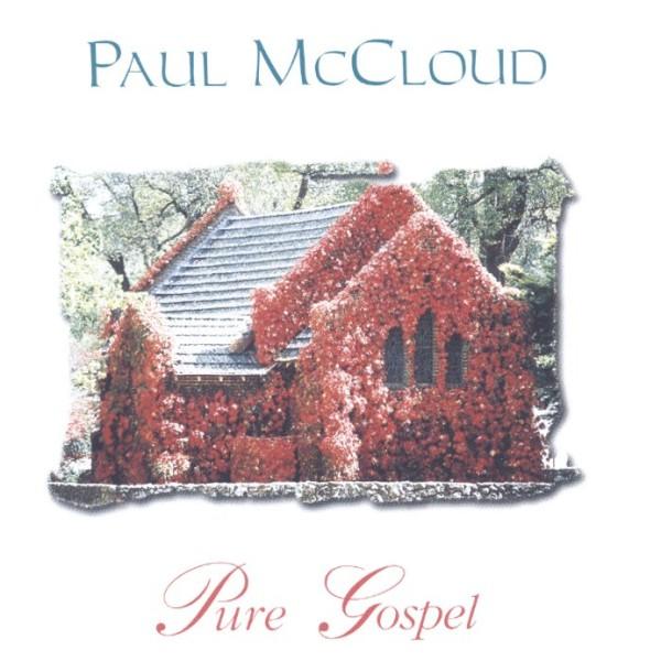 Pure Gospel by Paul McCloud